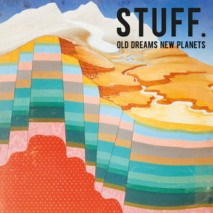 stuff-old-dreams-new-planets-vinyl