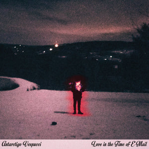 Antarctigo Vespucci - Love In The Time of E-Mail limited edition vinyl
