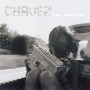Chavez - Gone Glimmering limited edition vinyl