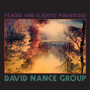 David Nance Group - Peaced and Slightly Pulverized limited edition vinyl