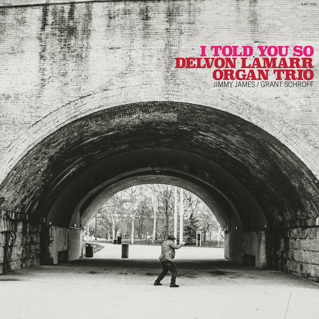 Delvon Lamarr Organ Trio - I Told You So limited edition vinyl