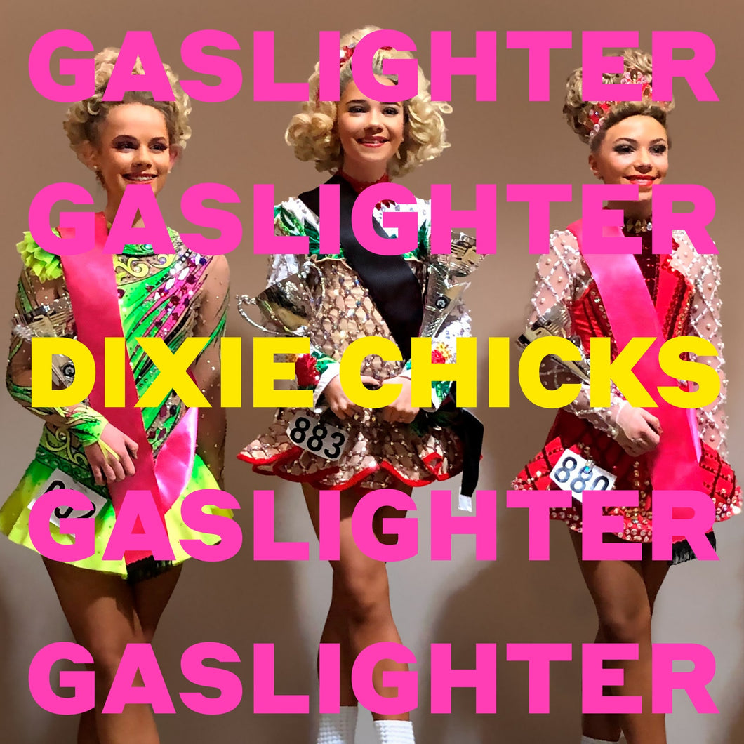 The Chicks (formerly Dixie Chicks) - Gaslighter limited edition vinyl