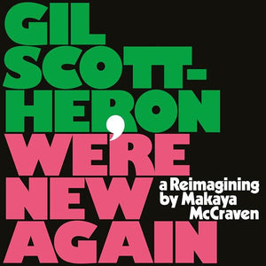 Gil Scott-Heron - We're New Again - A Re-imagining by Makaya McCraven vinyl