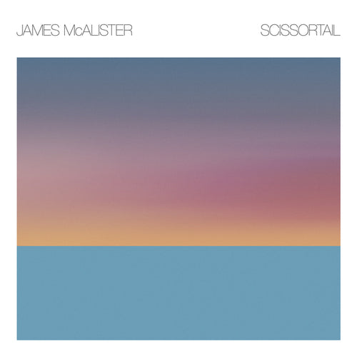 James McAlister – Scissortail vinyl lp