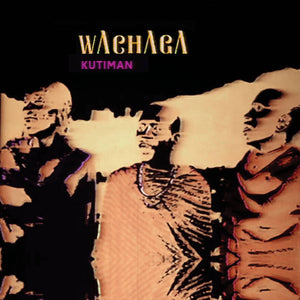Kutiman - Wachaga limited edition vinyl