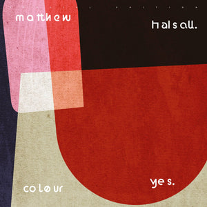 Matthew Halsall - Colour Yes vinyl