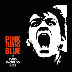 Pink Turns Blue - If Two Worlds Kiss limited edition vinyl