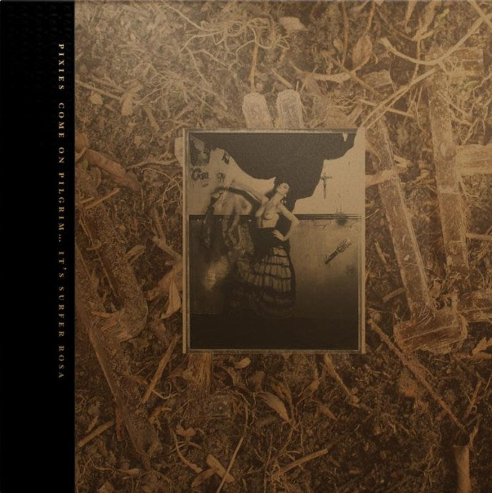 Pixies - Come On Pilgrim... It's Surfer Rosa limited edition vinyl