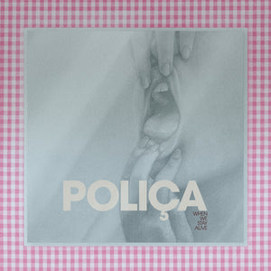 Poliça - When We Stay Alive limited edition vinyl