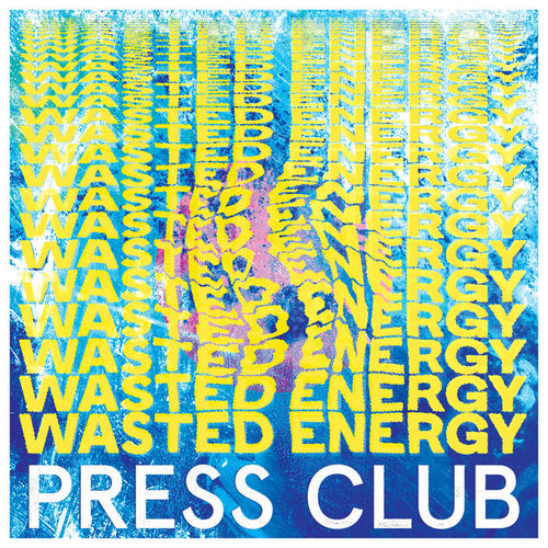 Press Club - Wasted Energy limited edition vinyl