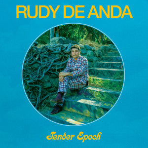 Rudy De Anda - Tender Epoch limited edition vinyl