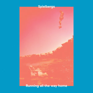 Spielbergs - Running All The Way Home vinyl