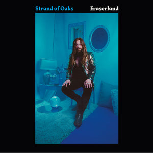 Strand Of Oaks - Eraserland limited edition vinyl