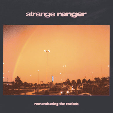 Strange Ranger - Remembering The Rockets limited edition vinyl