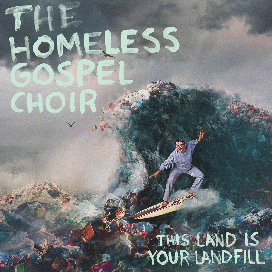 The Homeless Gospel Choir - This Land Is Your Landfill limited edition vinyl