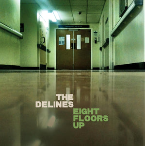 The Delines - Eight Floors Up limited edition vinyl