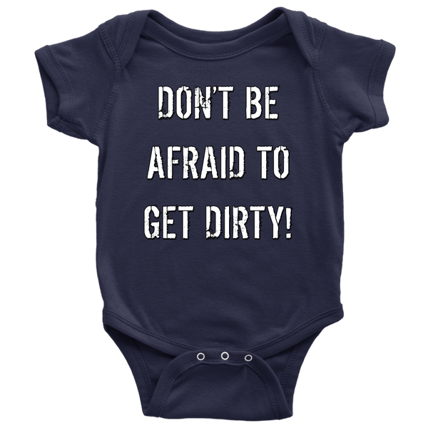 DON'T BE AFRAID TO GET DIRTY BABY ONESIE - DARK - Rugged Restore