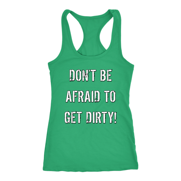 DON'T BE AFRAID TO GET DIRTY RACERBACK TANK - DARK - Rugged Restore