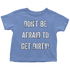 DON'T BE AFRAID TO GET DIRTY TODDLER T-SHIRT - DARK - Rugged Restore