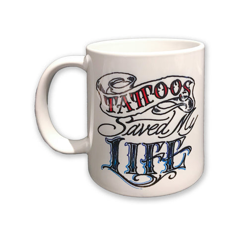 Coffee Mug: Tattoos Saved My Life