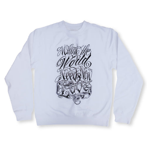 Crew Neck Sweatshirt: What The World Needs