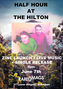 07/06/19 - Half Hour At The Hilton Zine/Single Launch w/live set