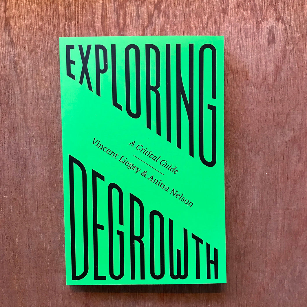 Exploring Degrowth A Critical Guide