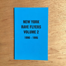 New York Rave Flyers Volume 2
