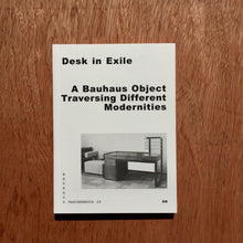 Desk In Exile - A Bauhaus Object Traversing Different Modernities