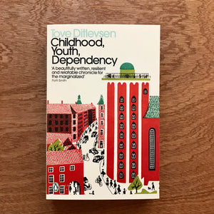 Childhood, Youth, Dependency