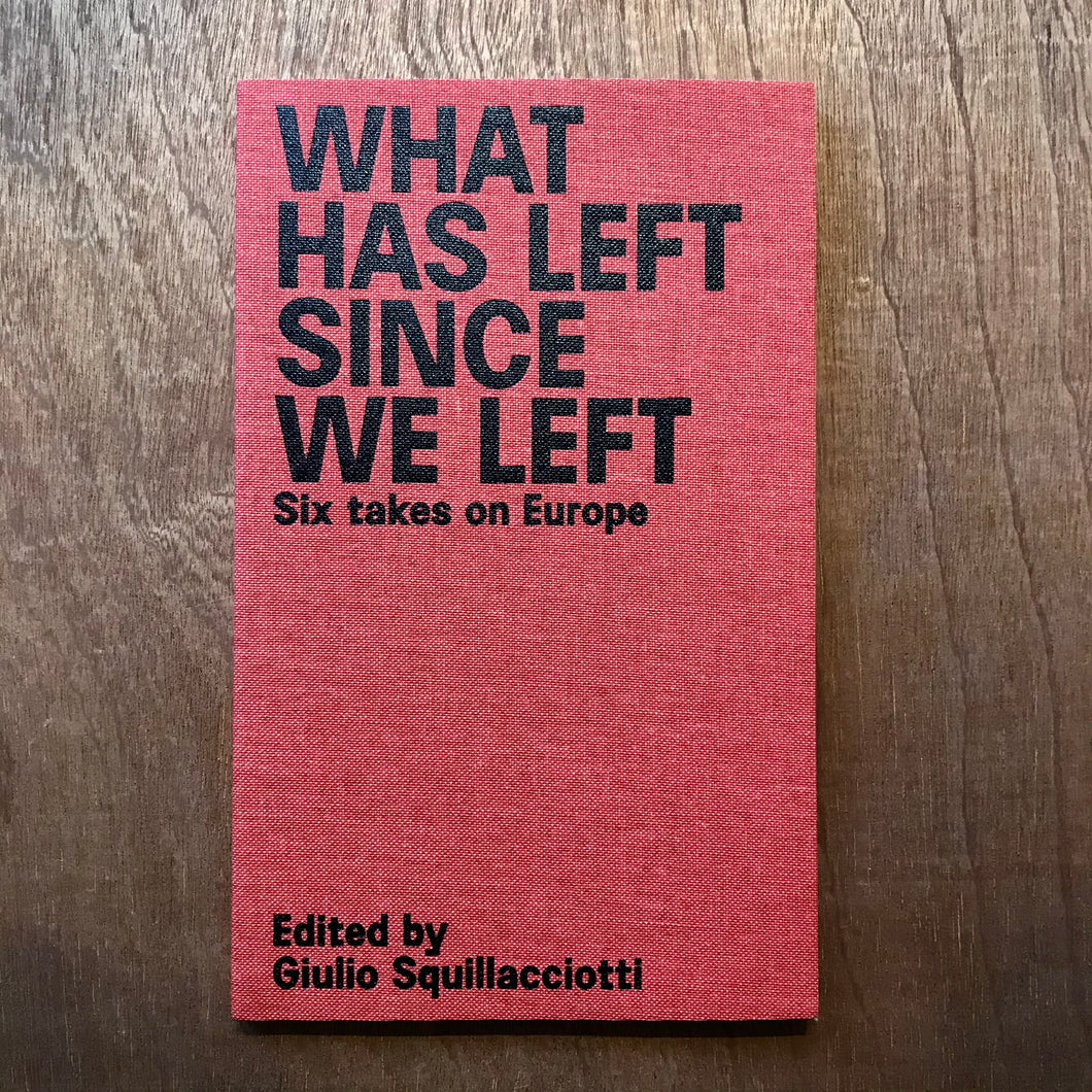 What Has Left Since We Left - Six Takes On Europe