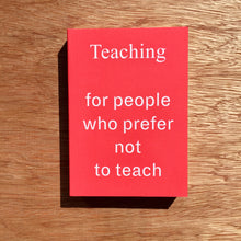 Teaching, for people who prefer not to teach