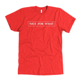 """Nice For What"" T-Shirt"