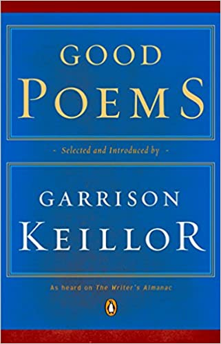 Good Poems edited by Garrison Keillor