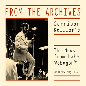 From the Archives: The News from Lake Wobegon, January – May 1981 (mp3 download)