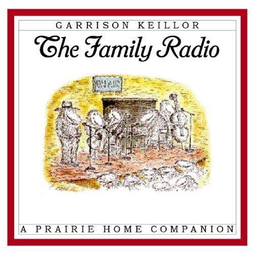 The Family Radio: Highlights from A Prairie Home Companion (2 CDs)