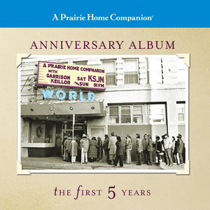 Anniversary Album: The First Five Years of A Prairie Home Companion (2 CDs)