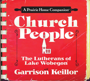 Church People: The Lutherans of Lake Wobegon (2 CDs)