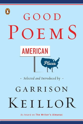 Good Poems American Places by Garrison Keillor