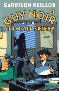 Guy Noir & the Straight Skinny - softcover