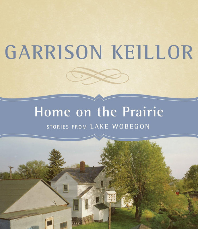 Home on the Prairie: Stories from Lake Wobegon (4 CDs)