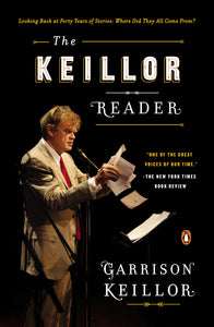 The Keillor Reader (hardcover) by Garrison Keillor