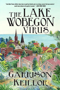 The Lake Wobegon Virus by Garrison Keillor UNSIGNED