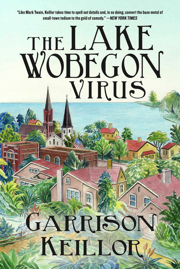 The Lake Wobegon Virus by Garrison Keillor AUTOGRAPHED