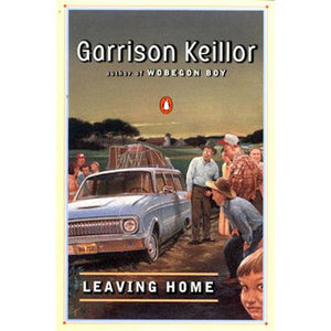 Leaving Home: A Collection of Lake Wobegon Stories by Garrison Keillor