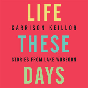 Life These Days: Stories from Lake Wobegon (3 CDs)