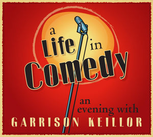 A Life in Comedy by Garrison Keillor (2 CDs)