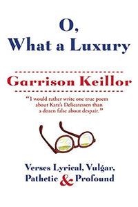 Oh, What a Luxury by Garrison Keillor