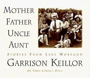 Mother, Father, Uncle, Aunt: Stories from Lake Wobegon (CD)