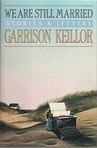 We Are Still Married: Stories & Letters by Garrison Keillor Hardcover